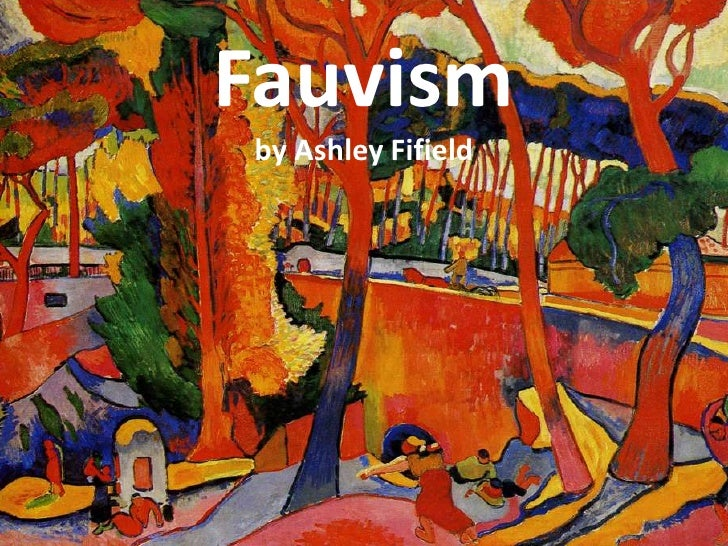 Fauvismby Ashley Fifield