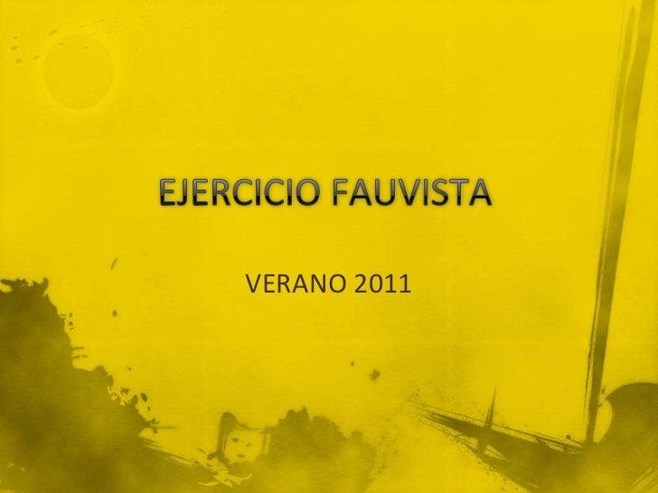 EJERCICIO FAUVISTA<br />VERANO 2011<br />