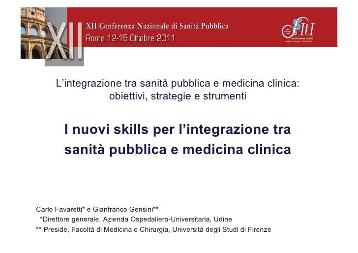 L'integrazione tra sanità pubblica e medicina clinica:                  obiettivi, strategie e strumenti         I nuovi s...