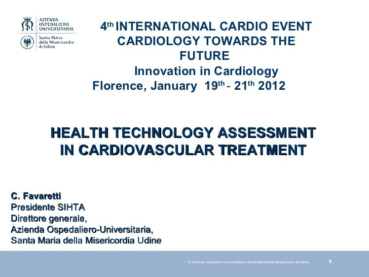4 th  INTERNATIONAL CARDIO EVENT CARDIOLOGY TOWARDS THE FUTURE  Innovation in Cardiology Florence, January  19 th   -  21 ...