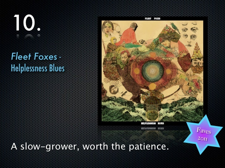 10.      Fleet Foxes -      Helplessness Blues                                           Faves                            ...