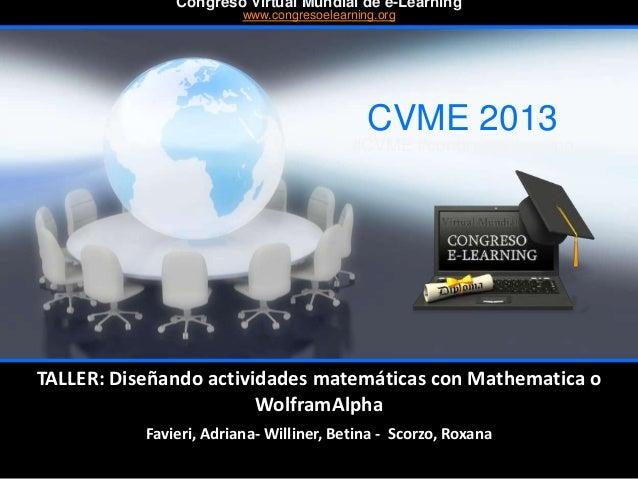 Favieri, Adriana- Williner, Betina - Scorzo, Roxana CVME 2013 #CVME #congresoelearning Congreso Virtual Mundial de e-Learn...