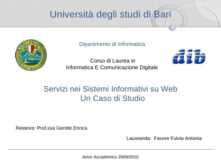 Università degli studi di Bari Dipartimento di Informatica Corso di Laurea in   Informatica E Comunicazione Digitale Servi...