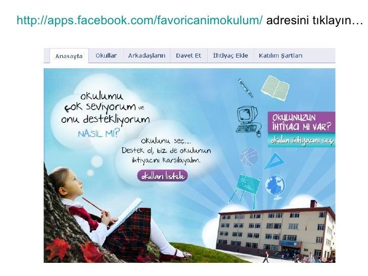 http://apps.facebook.com/favoricanimokulum/  adresini tıklayın…