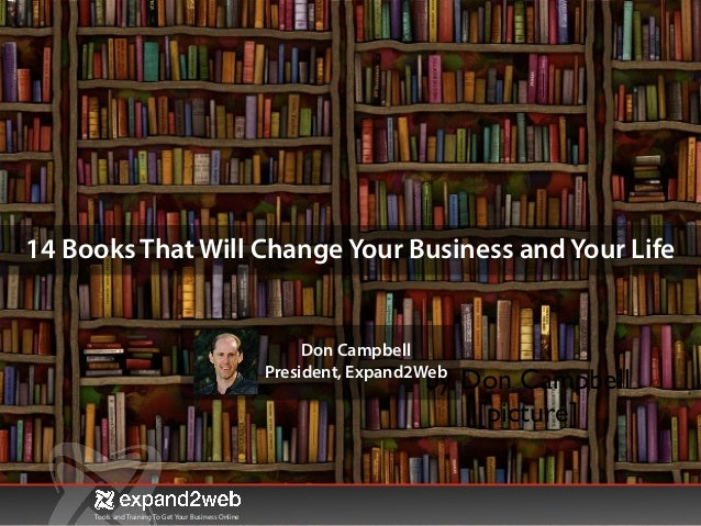 Tools and Training To Get Your Business Online 14 Books That Will Change Your Business and Your Life by Don Campbell  [pi...