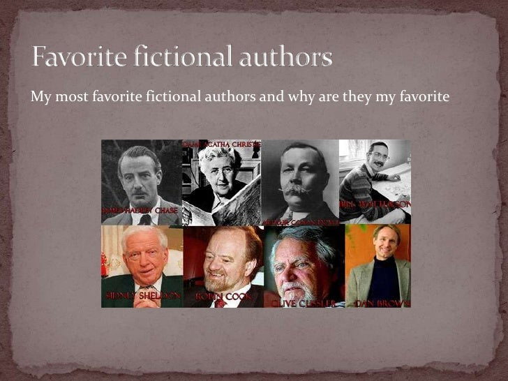 My most favorite fictional authors and why are they my favorite<br />Favorite fictional authors<br />