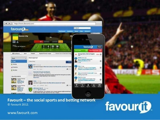 Favourit – the social sports and betting network© Favourit 2012.www.favourit.com
