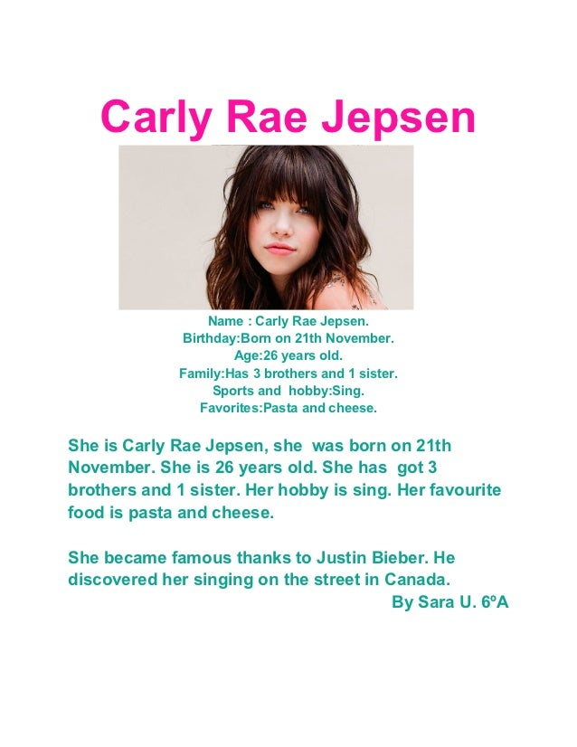 Carly Rae Jepsen                   Name : Carly Rae Jepsen.               Birthday:Born on 21th November.                 ...