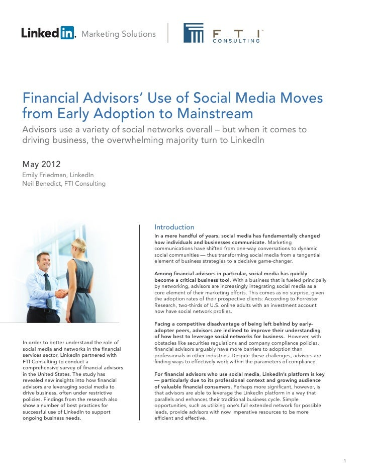 Marketing SolutionsFinancial Advisors' Use of Social Media Movesfrom Early Adoption to MainstreamAdvisors use a variety of...