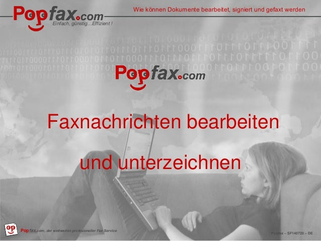Easy, inexpensive…Effective !  Popfax.com, professional fax services, worldwide  Popfax – SF140720 – EN  How to edit, sign...