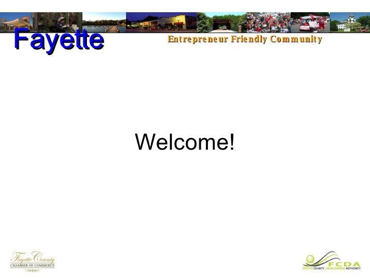 Welcome! Fayette Entrepreneur Friendly Community