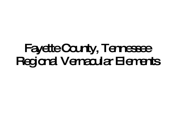 Fayette County, Tennessee Regional Vernacular Elements