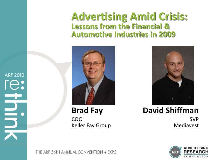 Advertising Amid Crisis: Lessons from the Financial & Automotive Industries in 2009     Brad Fay           David Shiffman ...