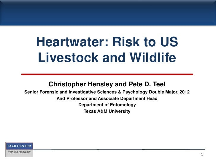 Heartwater: Risk to US Livestock and Wildlife<br />Christopher Hensley and Pete D. Teel<br />Senior Forensic and Investiga...