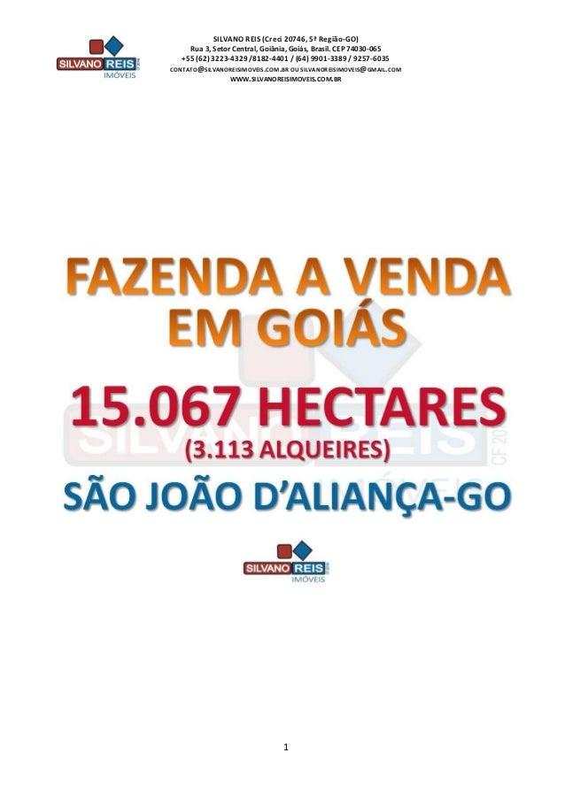 SILVANO REIS (Creci 20746, 5ª Região-GO) Rua 3, Setor Central, Goiânia, Goiás, Brasil. CEP 74030-065 +55 (62) 3223-4329 /8...