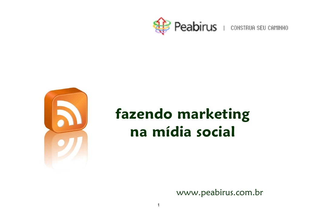 fazendo marketing   na mídia social            www.peabirus.com.br      1