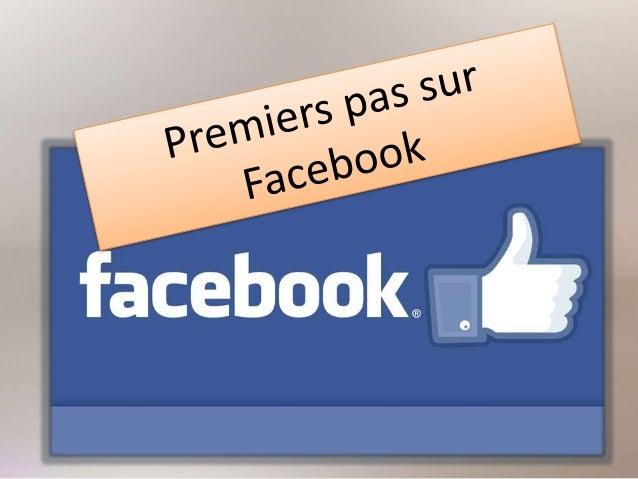 Facebook • S'inscrire • Créer votre profil • Rechercher des amis • Commencer à utiliser Facebook • Alimenter son statut • ...