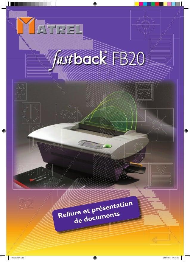 Reliure et présentation de documents FB20 FB-20-2014.indd 1 23/07/2014 09:47:06