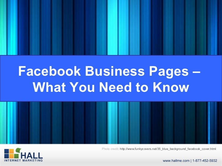 Facebook Business Pages –  What You Need to Know           Photo credit: http://www.funkycovers.net/35_blue_background_fac...
