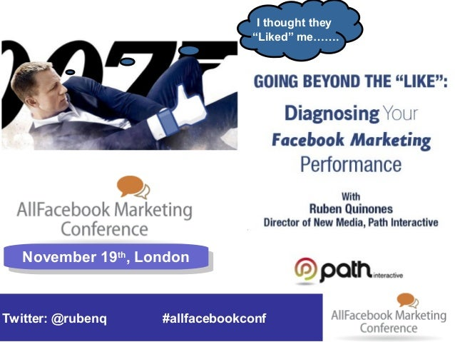 """Going Beyond the """"Like"""": Diagnosing your Facebook Marketing Performance"""
