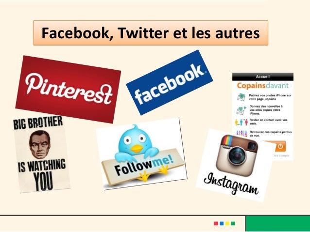 Facebook, Twitter et les autres