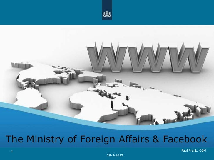 The Ministry of Foreign Affairs & Facebook 1                                  Paul Frank, COM                     29-3-2012