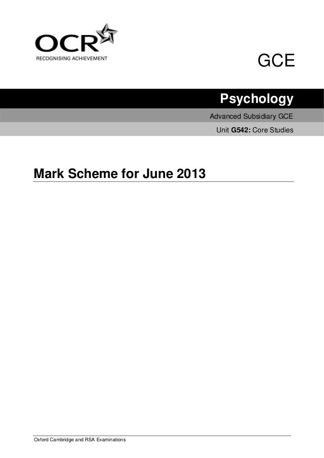 Oxford Cambridge and RSA Examinations GCE Psychology Advanced Subsidiary GCE Unit G542: Core Studies Mark Scheme for June ...