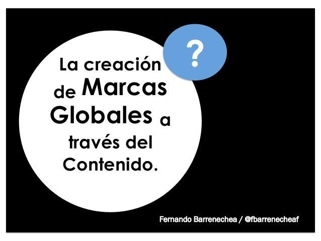 La Creación de Marcas Globales a través del Contenido.