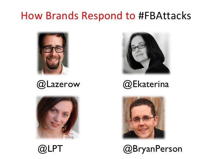 @Lazerow @LPT @Ekaterina @BryanPerson How Brands Respond to  #FBAttacks