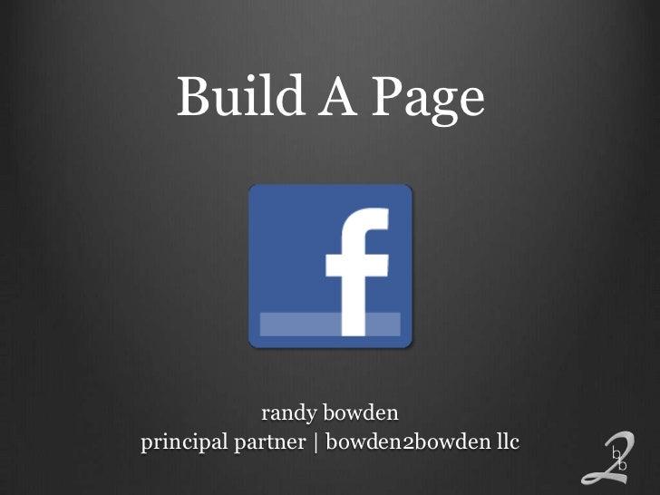 Build A Page            randy bowdenprincipal partner   bowden2bowden llc