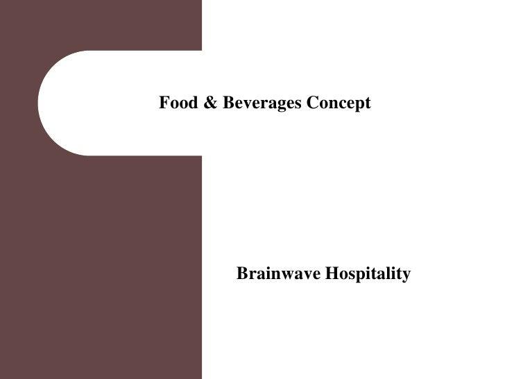 Food & Beverages Concept        Brainwave Hospitality