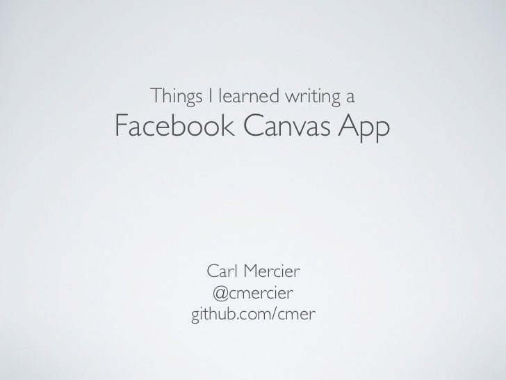 Things I learned writing a Facebook Canvas App