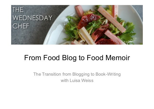 From Food Blog to Food Memoir The Transition from Blogging to Book-Writing with Luisa Weiss
