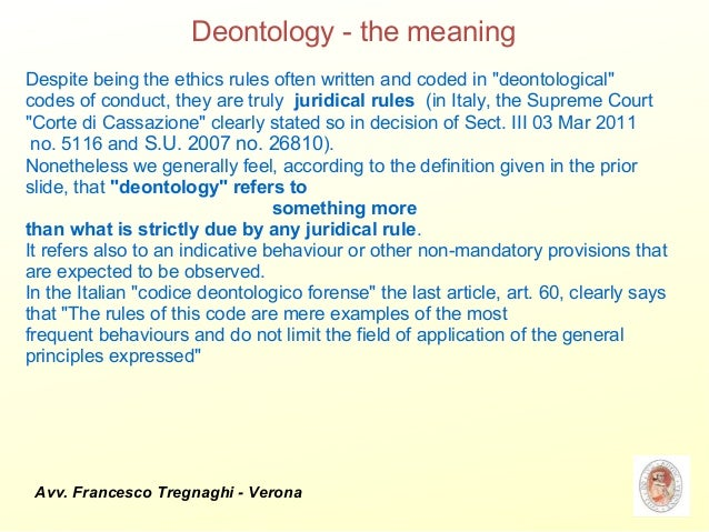 examples of deontology Deontological (duty-based) ethics are concerned with what people do here are three examples of treating people as means and not ends.