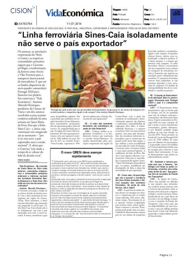 A11 Tiragem: 14800 País: Portugal Period.: Semanal Âmbito: Economia, Negócios e. Pág: 32 Cores: Cor Área: 26,67 x 30,87 cm...
