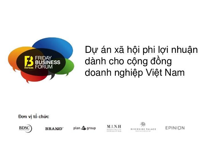 Dự án xã hội phi lợi nhuậndành cho cộng đồng doanhnghiệp Việt Nam