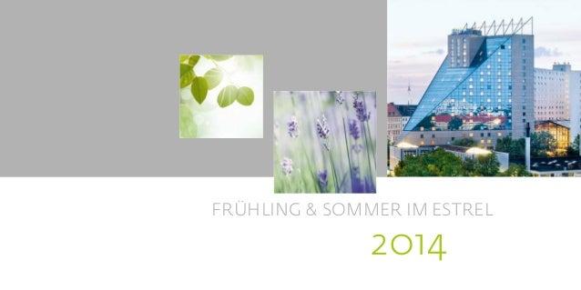 FRÜHLING & SOMMER IM ESTREL   2014