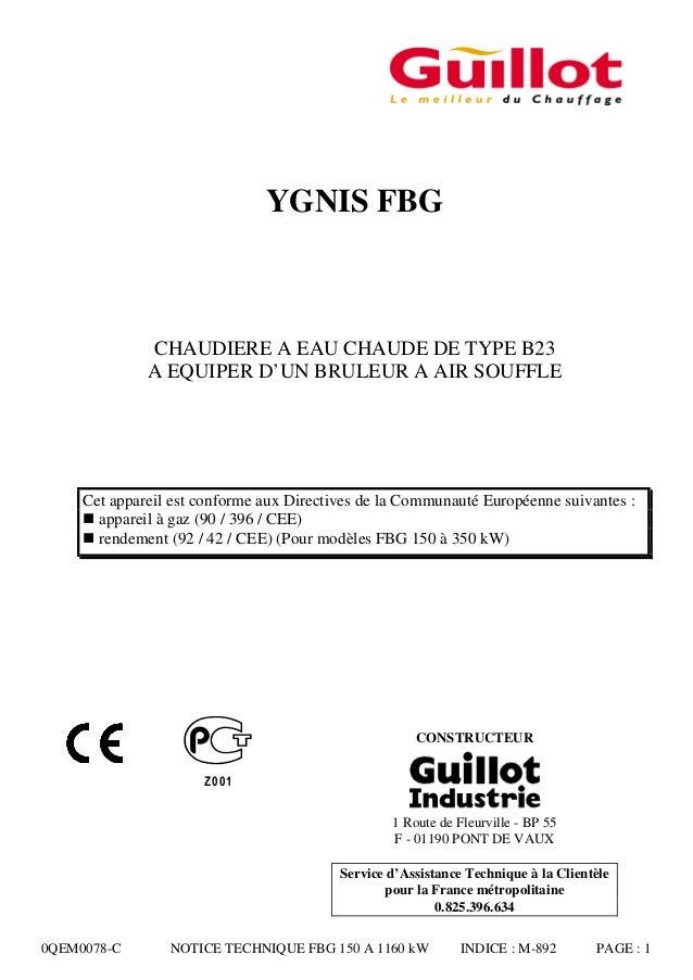 YGNIS FBG  CHAUDIERE A EAU CHAUDE DE TYPE B23 A EQUIPER D'UN BRULEUR A AIR SOUFFLE  Cet appareil est conforme aux Directiv...
