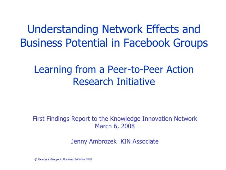 Facebook Groups in Business   Understanding Network Effects and Business Potential in Facebook Groups Learning from a Peer...