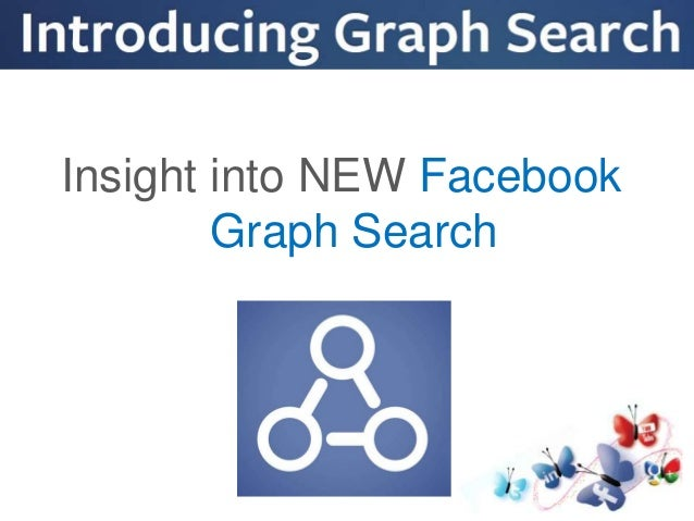 Insight into NEW Facebook Graph Search