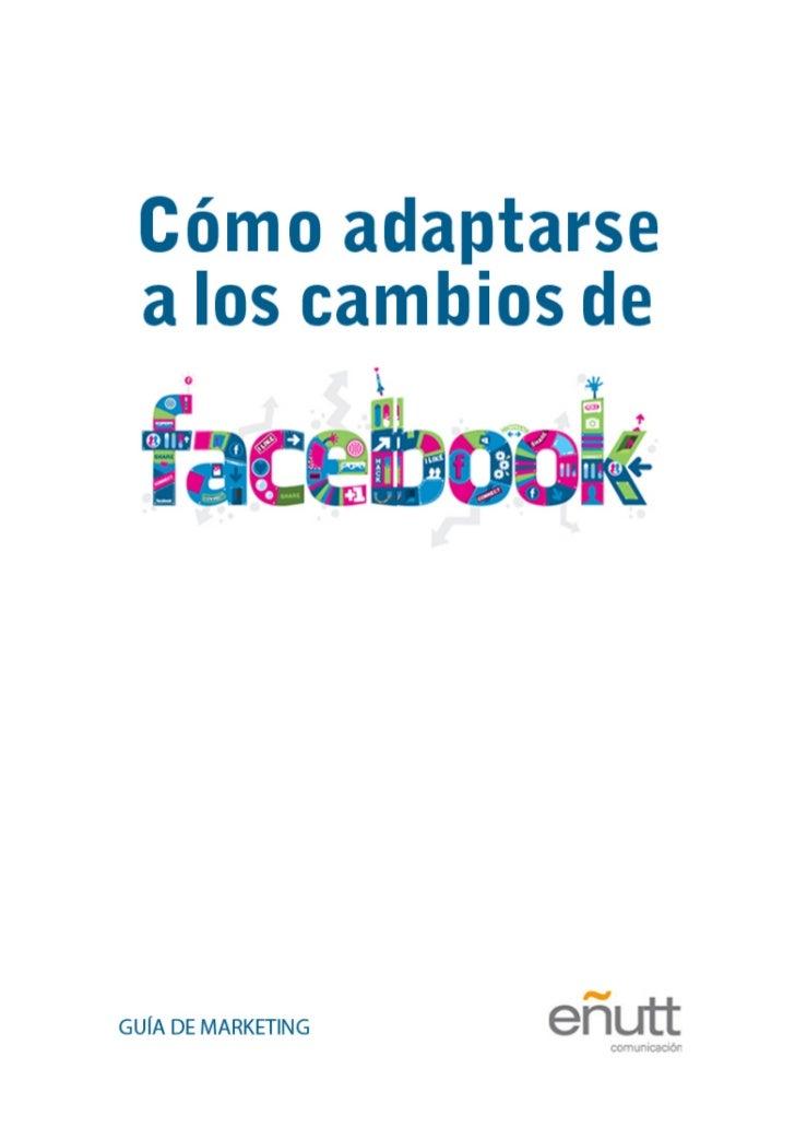 Cómo adaptarse a los cambios de Facebook [Guía de marketing]