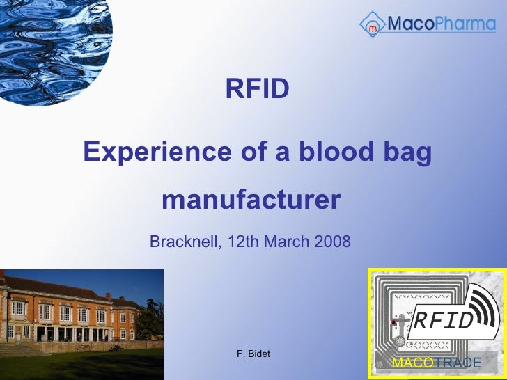 RFID   Experience of a blood bag manufacturer   Bracknell, 12th March 2008   MACO TRACE