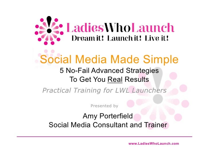 Social Media Made Simple     5 No-Fail Advanced Strategies        To Get You Real ResultsPractical Training for LWL Launch...