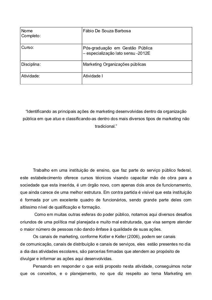Nome                             Fábio De Souza BarbosaCompleto:Curso:                           Pós-graduação em Gestão P...