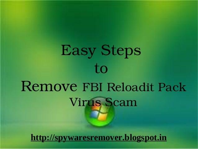 EasySteps        toRemoveFBIReloaditPack          VirusScam http://spywaresremover.blogspot.in