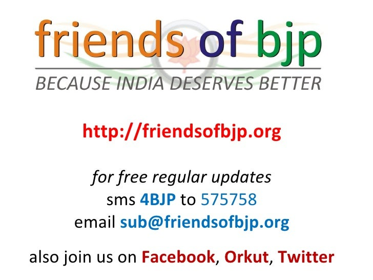http://friendsofbjp.org for free regular updates sms  4BJP  to  575758 email  [email_address] also join us on  Facebook , ...