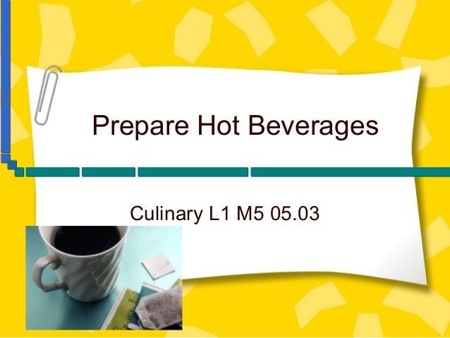 F&b l1 m5 05.03 prepare hot beverages