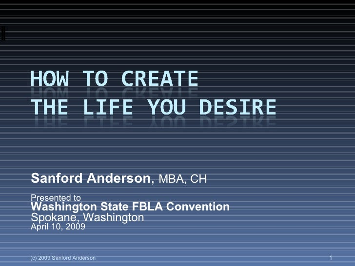 How To Create The Life You Desire