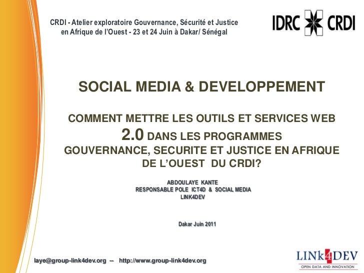 CRDI - Atelier exploratoire Gouvernance, Sécurité et Justiceen Afrique de l'Ouest - 23 et 24 Juin à Dakar/ Sénégal<br />SO...