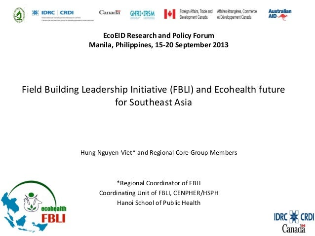 EcoEID Research and Policy Forum Manila, Philippines, 15-20 September 2013  Field Building Leadership Initiative (FBLI) an...